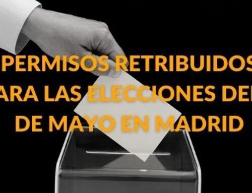 PERMISOS RETRIBUIDOS PARA LAS ELECCIONES DEL 4 DE MAYO EN MADRID