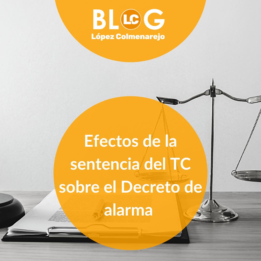 Efectos de la sentencia del TC sobre el Decreto de Alarma